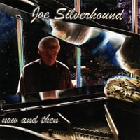Joe Silverhound | Now and Then