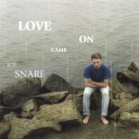 Joe Snare | Love Came On