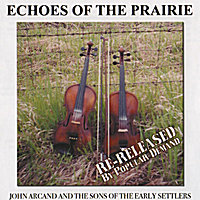 John Arcand and the Sons of the Early Settlers | Echoes of the Prairie