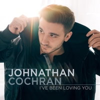 Johnathan Cochran | I've Been Loving You