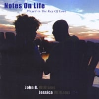 John B. Williams & Jessica Williams | Notes On Life (Played in the Key of Love)
