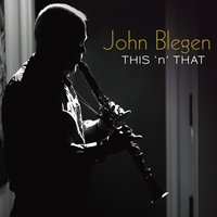 John Blegen | This 'n' That