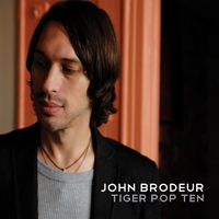 John Brodeur | Tiger Pop Ten
