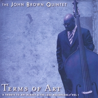 The John Brown Quintet | Terms of Art - A Tribute to Art Blakey and the Jazz Messengers