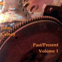 John Catney | Past/Present Volume 1