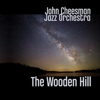 John Cheesman Jazz Orchestra | The Wooden Hill