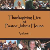John Clark | Thanksgiving Live at Pastor John's House, Volume 1