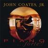 John Coates, Jr.: Piano...forte!!