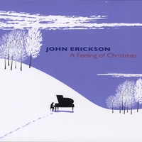 John Erickson | A Feeling of Christmas