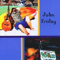 John Friday | Tropicalized