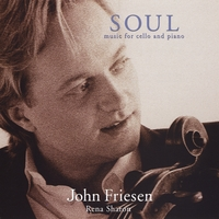 John Friesen & Rena Sharon | Soul; Music for Cello and Piano