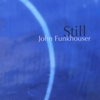 John Funkhouser: Still