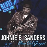 Johnie B. Sanders | Blues Club Jumpin'