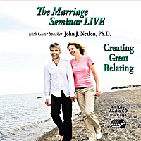 John J. Nealon, PhD | The Marriage Seminar Live: Creating Great Relating!