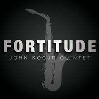 John Kocur Quintet: Fortitude
