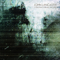 John Lancaster | A Penchant for Hell On Earth