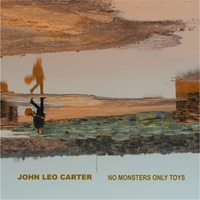 John Leo Carter | No Monsters Only Toys