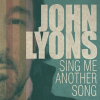 John Lyons | Sing Me Another Song