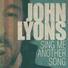 John Lyons: Sing Me Another Song