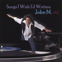 John M. | Songs I Wish I'd Written