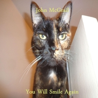 John McGrail | You Will Smile Again