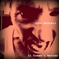 John McGrail | It Doesn't Matter