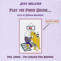 John Melcher | Play the Piano Drunk