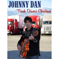 Johnny Dan | A Truck Driver's Christmas