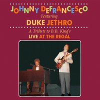 "Johnny Defrancesco | Tribute to B. B. King's ""Live at the Regal"" (feat. Duke Jethro)"