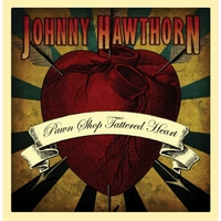 Johnny Hawthorn | Pawn Shop Tattered Heart