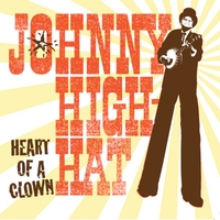Johnny High-Hat | Heart of a Clown