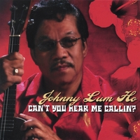 Johnny Lum Ho | Can't You Hear Me Calling