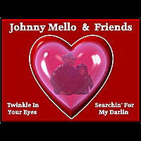 Johnny Mello & Friends | Twinkle In Your Eyes