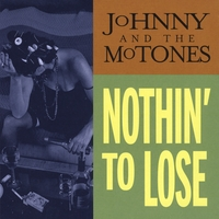 Johnny & The Mo-Tones | Nothin' To Lose