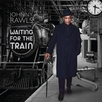 Johnny Rawls | Waiting for the Train
