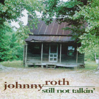 Johnny Roth | Still Not Talkin'