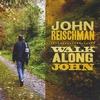 John Reischman: Walk Along John