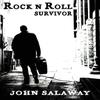 John Salaway: Rock N Roll Survivor