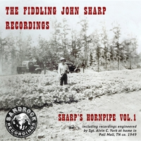John Sharp Sr. | Sharp's Hornpipe Vol. 1: The Fiddling John Sharp Recordings