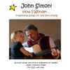 John Simon: How I Wonder! Traditional Songs for the Very Young