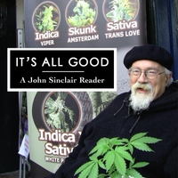 John Sinclair | It's All Good (A John Sinclair Reader)