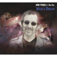 John Trudell & Bad Dog | Wazi's Dream