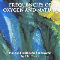 John Tussey | Frequencies of Oxygen and Nature