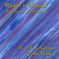 John Tussey | Reset to Peace - Ambiance of Heaven