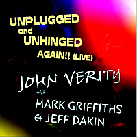 John Verity, Mark Griffiths & Jeff Dakin | Unplugged & Unhinged Again - live...