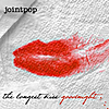 Jointpop: The Longest Kiss Goodnight