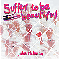 Jolie Rickman | Suffer to be Beautiful