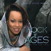 Jolie Rocke Brown | Rock Of Ages: Hymns for the Soul