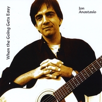 Jon Anastasio | When the Going Gets Easy