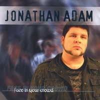 Jonathan Adam | Face In Your Crowd